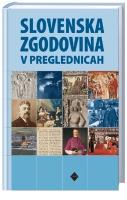 SLOVENSKA ZGODOVINA V PREGLEDNICAH
